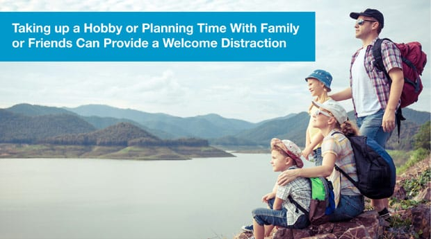Taking up a hobby or planning time with family or friends
