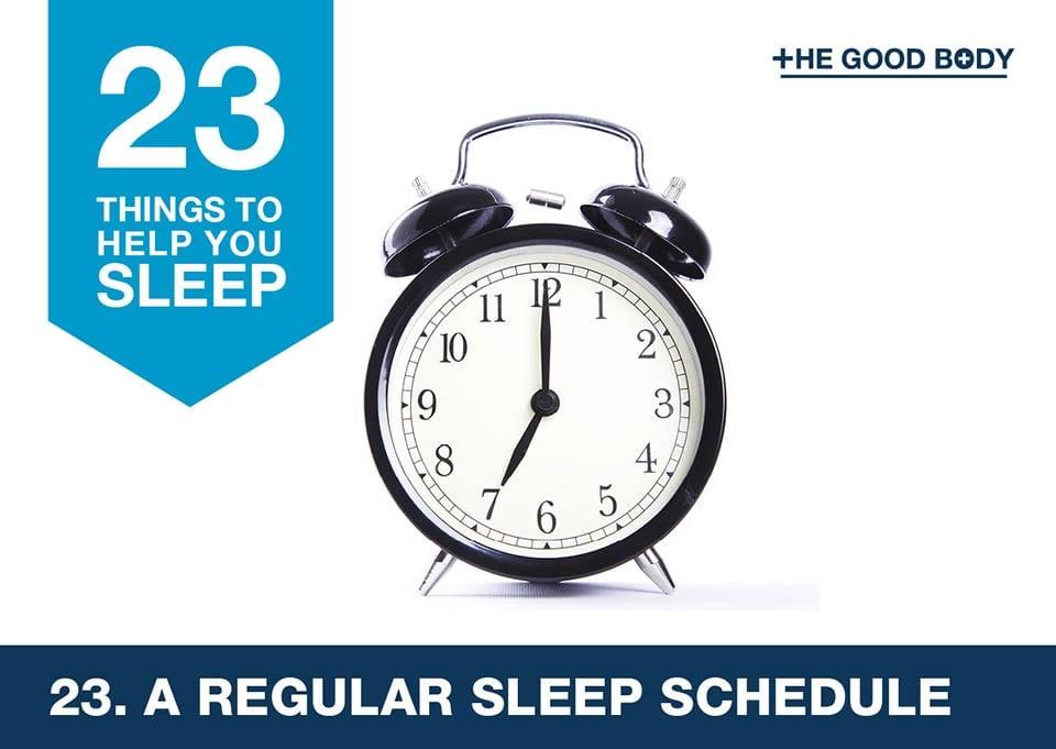 A regular sleep schedule to help you sleep