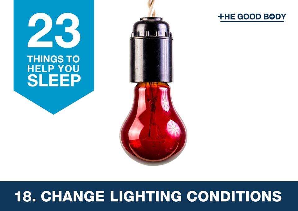 Change lighting conditions to help you sleep