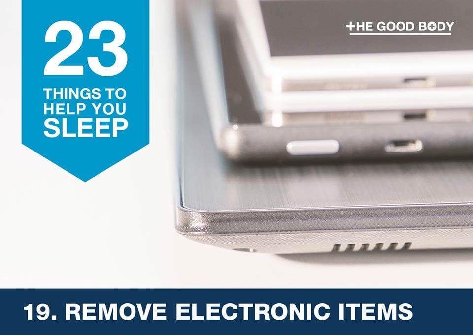 Remove electronic items to help you sleep